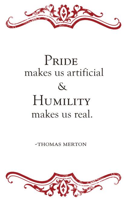 Humility makes us real