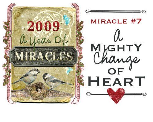 7 CHANGE OF HEART