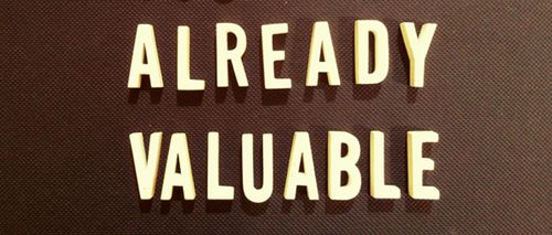 Already-valuable